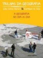 TRILHAS DA GEOGRAFIA - A GEOGRAFIA NO DIA-A-DIA - 6º ANO