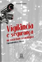 VIGILANCIA E SEGURANCA NA SOCIEDADE TECNOLOGICA
