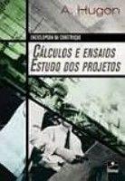 CALCULOS E ENSAIOS ESTUDO DOS PROJETOS