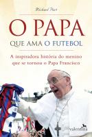 PAPA QUE AMA O FUTEBOL, O