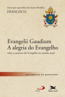 """EXORTAÇÃO APOSTÓLICA """"EVANGELII GAUDIUM - A ALEGRIA DO EVANGELHO"""" - EXORTAÇÃO APOSTÓLICA DO SANTO PADRE FRANCISCO SOBRE O ANÚNCIO DO EVANGELHO NO MUNDO ATUAL"""