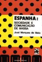 ESPANHA: SOCIEDADE E COMUNICAÇÃO DE MASSA