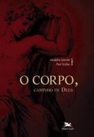 O CORPO, CAMINHO DE DEUS