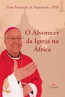 ALVORECER DA IGREJA NA ÁFRICA, O