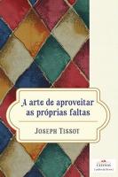 ARTE DE APROVEITAR AS PROPRIAS FALTAS, A