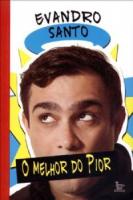 MELHOR DO PIOR, O