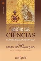 HISTORIA DAS CIENCIAS MATEMATICA FISICA ASTRONOMIA E QUIMICA VOL I