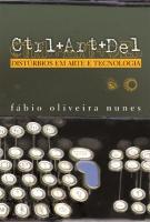 CTRL+ART+DEL: DISTÚRBIOS EM ARTE E TECNOLOGIA