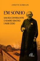 EM SONHO - UMA BOA CONVERSA ENTRE O ROMEIRO SEBASTIAO E O PADRE CICERO