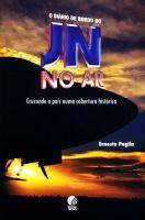 DIARIO DE BORDO DO JN NO AR, O - CRUZANDO O PAIS NUMA COBERTURA HISTORICA