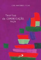 TEORIAS DA COMUNICAÇÃO HOJE