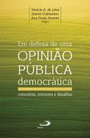EM DEFESA DE UMA OPINIAO PUBLICA DEMOCRATICA - CONCEITOS, ENTRAVES E DESAFI - 1