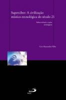 SUPERCIBER - A CIVILIZACAO MISTICO TECNOLOGICA DO...