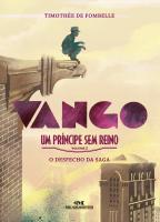 VANGO - UM PRÍNCIPE SEM REINO - VOLUME 2: O DESFECHO DA SAGA