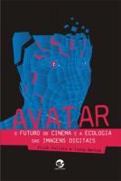 AVATAR - O FUTURO DO CINEMA E A ECOLOGIA DAS IMAGENS DIGITAIS - COL.LINKAR - 1