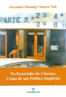 NO ESCURINHO DO CINEMA: CENAS DE UM PUBLICO IMPLICITO - 1ª