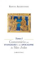 COMENTÁRIO AO EVANGELHO E AO APOCALIPSE DE SÃO JOÃO - (3 TOMOS)