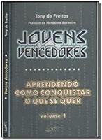 JOVENS VENCEDORES - APRENDENDO COMO CONQUISTAR O QUE SE QUER - 1