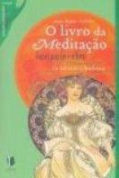 LIVRO DA MEDITACAO, O - FRASES PARA REFLETIR - 1