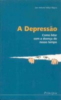 DEPRESSAO, A - COMO LIDAR COM A DOENCA DO NOSSO TEMPO - 1