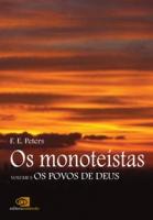 OS MONOTEÍSTAS - VOL. I