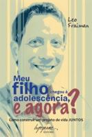MEU FILHO CHEGOU A ADOLESCENCIA E AGORA