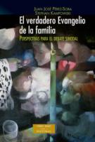 VERDADERO EVANGELIO DE LA FAMILIA, EL - PERSPECTIVAS PARA EL DEBATE SINODAL