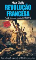 REVOLUÇÃO FRANCESA, VOLUME II: ÀS ARMAS, CIDADÃOS! (1793-1799) - Vol. 1068
