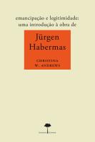 EMANCIPAÇÃO E LEGITIMIDADE - UMA INTRODUÇÃO À OBRA DE JÜRGEN HABERMAS
