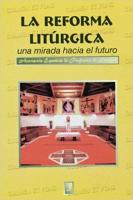 REFORMA LITURGICA, LA - UNA MIRADA HACIA EL FUTURO