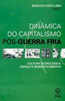 DINÂMICA DO CAPITALISMO PÓS-GUERRA FRIA