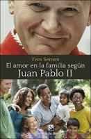 AMOR EN UNA FAMILIA SEGUN JUAN PABLO II