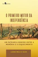 O PRIMEIRO MOTOR DA INDEPENDÊNCIA