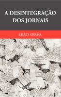 DESINTEGRAÇÃO DOS JORNAIS, A