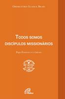 TODOS SOMOS DISCÍPULOS MISSIONÁRIOS - PAPA FRANCISCO E O LAICATO
