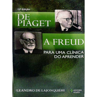 DE PIAGET A FREUD - PARA UMA CLÍNICA DO APRENDER