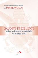 GAUDETE ET EXSULTATE - SOBRE A CHAMADA À SANTIDADE NO MUNDO ATUAL