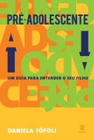 PRÉ-ADOLESCENTE - UM GUIA PARA ENTENDER SEU FILHO