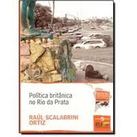 POLÍTICA BRITÂNICA NO RIO DA PRATA