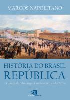 HISTÓRIA DO BRASIL REPÚBLICA - DA QUEDA DA MONARQUIA AO FIM DO ESTADO NOVO