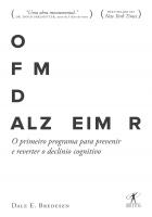 O FIM DO ALZHEIMER - O PRIMEIRO PROGRAMA PARA PREVENIR E REVERTER O DECLÍNIO COGNITIVO