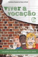 VIVER A VOCACAO - ENCONTROS VOCACIONAIS PARA ADOLESCENTES E JOVENS