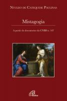 MISTAGOGIA - A PARTIR DO DOCUMENTO DA CNBB N 107