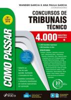 COMO PASSAR EM CONCURSOS DE TRIBUNAIS TÉCNICO - 4000 QUESTÕES