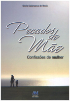 PECADOS DE MAE - CONFISSOES DE MULHER - 1ª