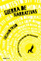 GUERRA DE NARRATIVAS - A CRISE POLÍTICA E A LUTA PELO CONTROLE DO IMAGINÁRIO