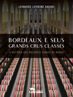 BORDEAUX E SEUS GRANDS CRUS CLASSES
