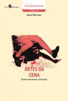 ARTES DA CENA - ESTUDOS SOBRE ATUAÇÃO E ENCENAÇÃO