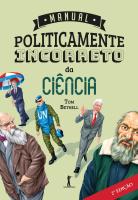 MANUAL POLITICAMENTE INCORRETO DA CIÊNCIA