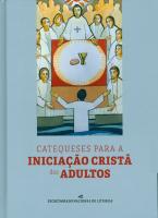 CATEQUESES PARA A INICIACAO CRISTA DOS ADULTOS